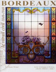Bordeaux le vitrail civil 1840-1940