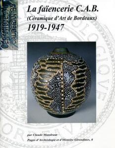 La faïencerie C.A.B. (Céramique d'Art de Bordeaux) 1919-1947